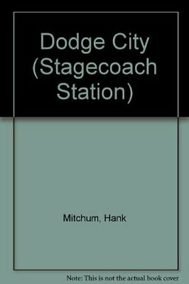 Dodge City (Stagecoach Station) by Mitchum, Hank Hardback Book The Cheap Fast