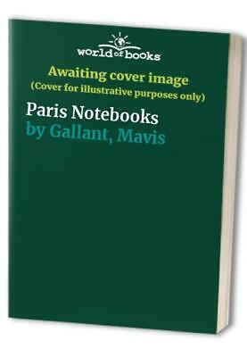 Paris Notebooks by Gallant, Mavis Paperback Book The Cheap Fast Free Post