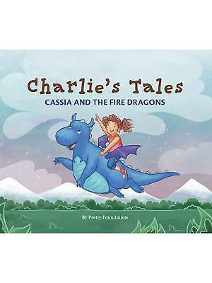 Charlie's Tales Cassia and the Fire Dragons