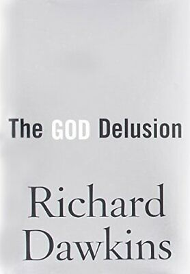 The God Delusion by Dawkins, Charles Simonyi Professor of the Public Understandi