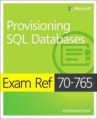 Exam Ref 70-765 Provisioning SQL databases - Delivered Fast pdf