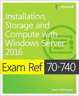 Exam Ref 70-740 Installation, Storage and Compute with Windows Server 2016 - Pdf