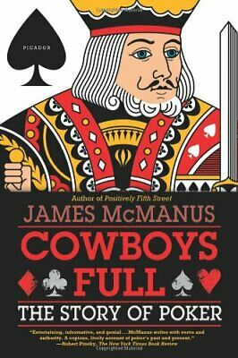Cowboys Full: The Story of Poker by McManus, James Book The Cheap Fast Free Post