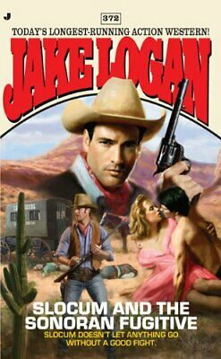 Slocum and the Sonoran Fugitive (Jake Logan) by Logan, Jake Book The Cheap Fast