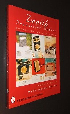 Zenith Transistor Radios Evolution of a Classic by Norman Smith 1998