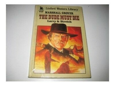 The Dude Must Die (Large Print) Linford Western... by Grover, Marshall Paperback