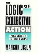 The Logic of Collective Action : Public Goods and the Theory of Groups  (ExLib)