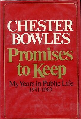 PROMISES TO KEEP - MY YEARS IN PUBLIC LIFE - by Chester Bowles