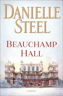 Beauchamp Hall: A Novel by Danielle Steel Hardcover – New, 2018