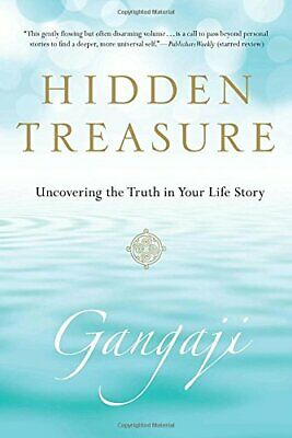Hidden Treasure: Uncovering the Truth in Your Life Story by Gangaji Book The