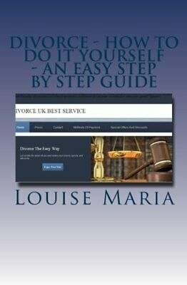 Divorce - How to do it yourself - An easy step by step guide... by Maria, Louise