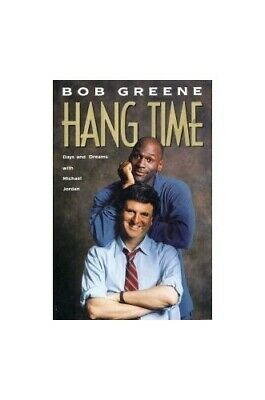 Hang Time: Days and Dreams With Michael Jordan by Greene, Bob Book The Cheap