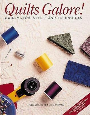 Quilts Galore! : Quiltmaking Styles and Techniques by Diana McClun; Laura Nownes