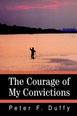 The Courage of My Convictions by Duffy, Peter Paperback Book The Cheap Fast Free