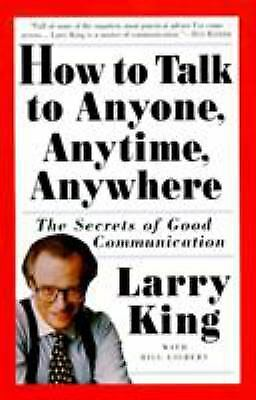 How to Talk to Anyone, Anytime, Anywhere: The Secrets of Good...  (ExLib)