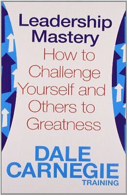 Leadership Mastery: How to Challenge Yourse... by Carnegie Training, D Paperback