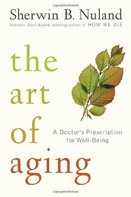 The Art of Aging by Nuland, Sherwin B. Hardback Book The Cheap Fast Free Post