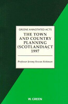 Town & Country Planning (Scotland) Act 1997 by Rowan-Robinson, Profess Paperback