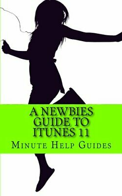 A Newbies Guide to iTunes 11 by Minute Help Guides Book The Cheap Fast Free Post