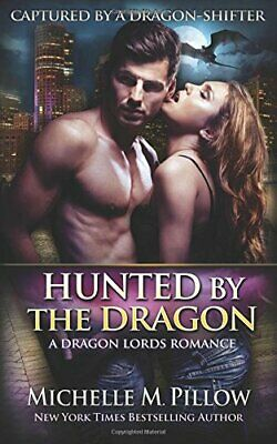 Hunted by the Dragon: Volume 4 (Captured by a Dragon-S... by Pillow, Michelle M.
