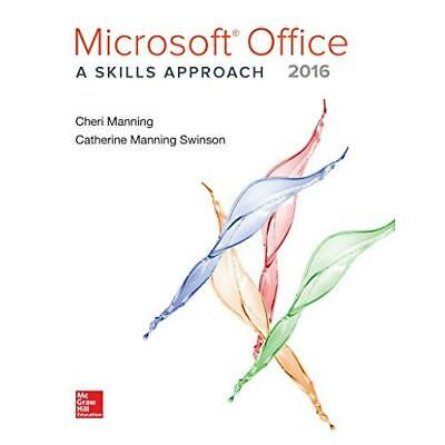 Microsoft Office 2016: A Skills Approach Triad Interactive, Inc. (Corporate Auth