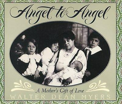 Angel to Angel : A Mother's Gift of Love  (ExLib) by Walter Dean Myers