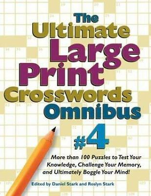 Ultimate Large-Print Crosswords No. 4, Vol. 4 : More Than 100 Puzzles to Test...