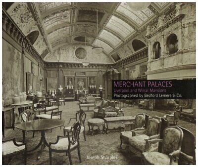 Merchant Palaces: Liverpool and Wirral Mansions... by Sharples, Joseph Paperback