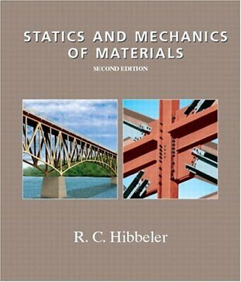 Statics and Mechanics of Materials (2nd Edition) by Hibbeler, Russell C.