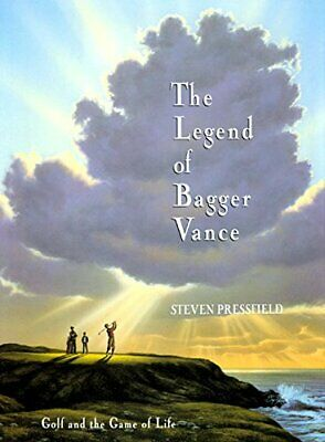 The Legend of Bagger Vance: Golf and the Game ... by Pressfield, Steven Hardback