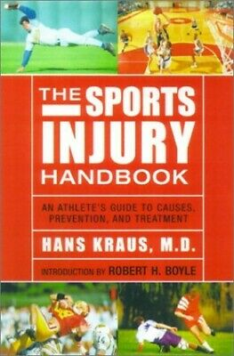 The Sports Injury Handbook: An Athlete's Guide to Ca... by Kraus, Hans Paperback