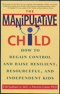 The Manipulative Child: How to Regain Control an... by Cotter, Patrick Paperback