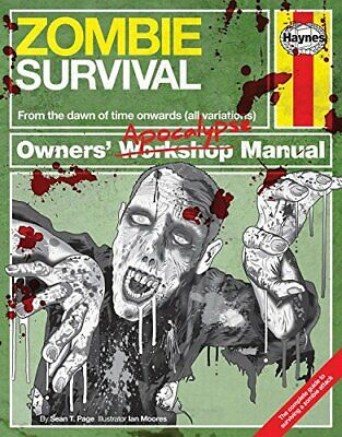 Zombie Survival Manual: The complete guide to surviving a zomb... by Sean T Page