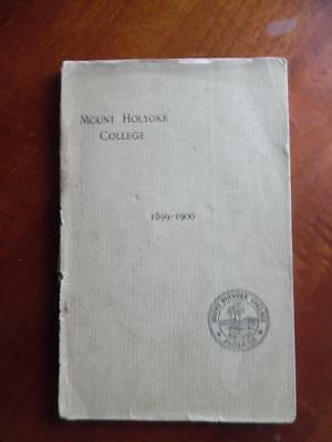 1899-1900 Mount Holyoke College Catalog with Student Faculty Lists Courses More