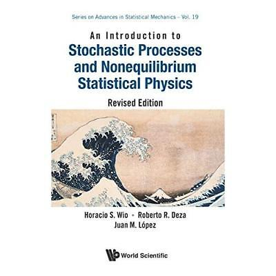 An Introduction to Stochastic Processes and Nonequilibrium Statical Physics: Rev