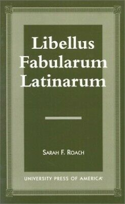 Libellus Fabularum Latinarum by Roach, Sarah F. Hardback Book The Cheap Fast