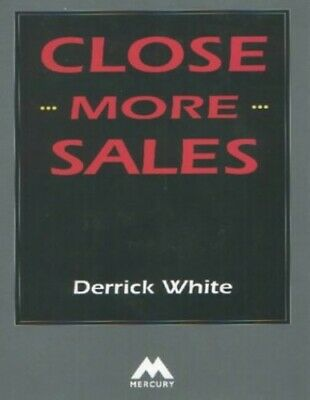 Close More Sales by White, Derrick Hardback Book The Cheap Fast Free Post