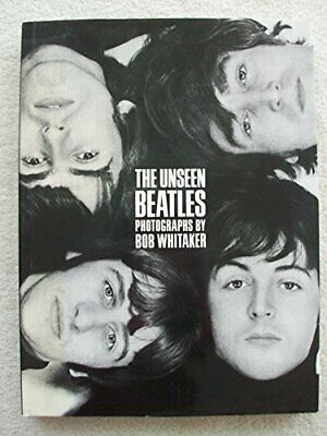 """The Unseen """"Beatles"""" by Whitaker, Bob Paperback Book The Cheap Fast Free Post"""