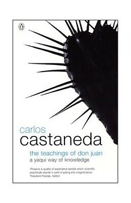 The Teachings of Don Juan: A Yaqui Way of Knowledge by Castaneda, Carlos Book