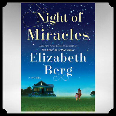 ✅ Night of Miracles : A Novel by Elizabeth Berg (eBooks, 2018) ✅Fast Delivery 🔥