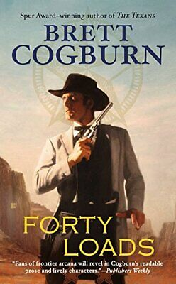 Forty Loads by Cogburn, Brett Book The Cheap Fast Free Post