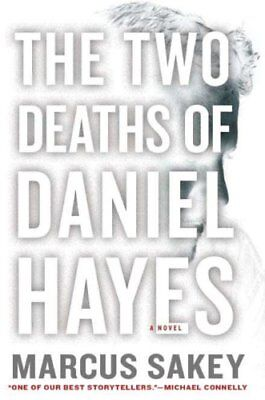 The Two Deaths of Daniel Hayes by Sakey, Marcus Book The Cheap Fast Free Post
