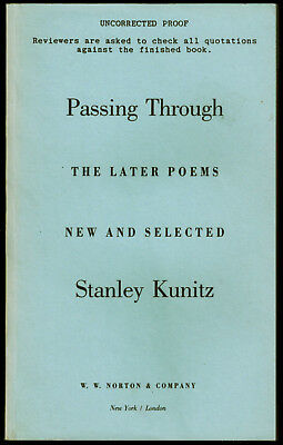 PASSING THROUGH: LATER POEMS by STANLEY KUNITZ (1995) UNCORRECTED PROOF– NEW