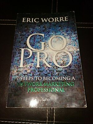 Go Pro : 7 Steps to Becoming a Network Marketing Professional by Eric Worre...