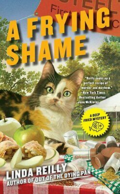 A Frying Shame (A Deep Fried Mystery) by Reilly, Linda Book The Cheap Fast Free