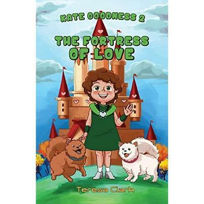 The Fortress of Love: Kate Goodness Book 2 Clark, Teresa