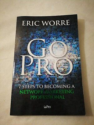 Go Pro : 7 Steps to Becoming a Network Marketing Professional by Eric Worre (20…