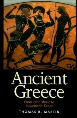 Ancient Greece: From Prehistoric to Hellenistic ... by Martin, Thomas R Hardback
