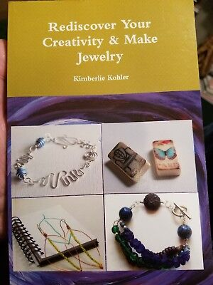 Rediscover Your Creativity & Make Jewelry By Kimberlie Kohler