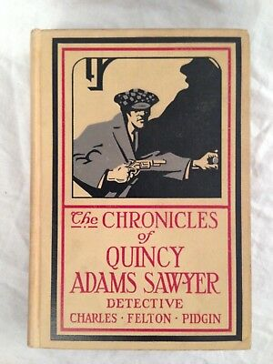Pidgin - The Chronicles of Quincy Adams Sawyer Detective - 1st/1st 1912, Scarce